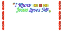 I Know Jesus Loves Me